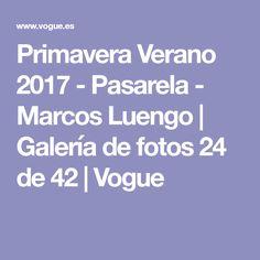 Primavera Verano 2017 - Pasarela - Marcos Luengo | Galería de fotos 24 de 42 | Vogue