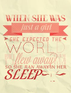 COLDPLAY  When she was just a girl she expected the world, but it flew away from her reach so she ran away in her sleep...