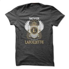 LAFOLLETTE Never Underestimate - #sweatshirt you can actually buy #big sweater. MORE INFO => https://www.sunfrog.com/Names/LAFOLLETTE-Never-Underestimate-xphtupmxvm.html?68278