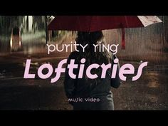 "Purity Ring - ""Lofticries"" (Official Music Video) - YouTube"
