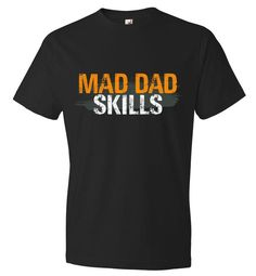 Mad Dad Skills First Fathers Day Shirt Fathers Day Gift From Daughter New Dad Shirt Dad Shirt New Dad Gift Husband Anniversary Gift Papa Shirts, Cool Tee Shirts, Dad To Be Shirts, Cool Tees, Fathers Day Jokes, First Fathers Day, Fathers Day Shirts, Father Sday, Gifts For New Dads