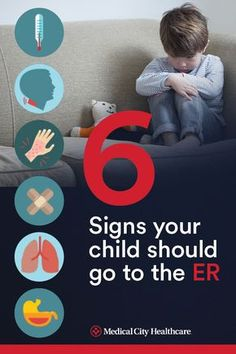 6 signs and symptoms in kids that mean a trip to the ER.