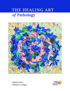 "Sara Higgins, MD on Twitter: ""'The Healing Art of Pathology' new CAP book…"