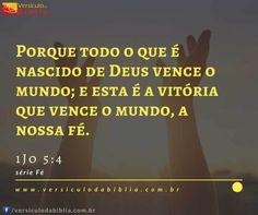 Versículo Sobre Fé  1 João 5:4 -  Porque todo o que é nascido de Deus vence o mundo; e esta é a vitória que vence o mundo a nossa fé.  1 João 5:4  The post Versículo Sobre Fé  1 João 5:4 appeared first on Versículo da Bíblia.