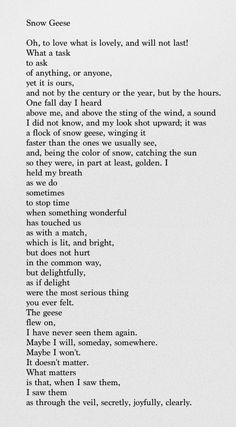 Snow Geese - Mary Oliver My Favorite Oliver poem of all time....to love what is lovely, and will not last.