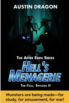 Hell's Menagerie (After Eden Series: Tek-Fall, Episode II) - Official Website of Author Austin Dragon Books To Read, My Books, Great Books, Thriller, Science Fiction, Reading, Authors, Blood, Fox