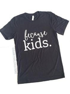 Because Kids Tee -  Coolmom Tee - Cool Mom -Because Kids  60b0fbe4cc67
