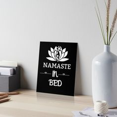' Namaste In Bed Fitness Pose & White Lotus - Saying Letter Print' Art Board Print by Bed Yoga Poses, White Lotus, Velcro Dots, Watercolor Texture, Sell Your Art, Art Boards, Namaste, Print Design, Presentation