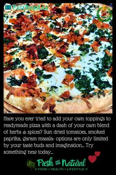 Have you ever tried to add your own toppings to readymade pizza with a dash of your own blend of herbs & spices? Sun dried tomatoes, smoked paprika, garam masala- options are only limited by your taste buds and imagination... Try something new today... #gourmetfood #gourmetpizza #modifiedpizza #addyourowntoppings #pizza Gourmet Recipes, Real Food Recipes, Eating Raw Garlic, Benefits Of Eating Avocado, Food Artists, Grilled Zucchini, Fatty Fish, Easy Food To Make, Smoked Paprika