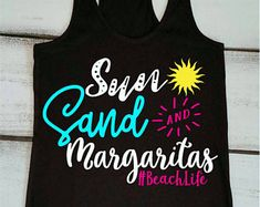 Summer Time Shirts Sun Sand And a Drink In My Hand Margaritas Shirt Beach Vacation Shirt Funny Drinking Tanks Women's Beach Tank Tops Custom Girls Weekend Shirts, Boat Shirts, Family Vacation Shirts, Beach Tanks, Summer Tank Tops, Cricut Vinyl, Cozumel, Tan Lines, T Shirts With Sayings