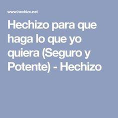 Hechizo para que haga lo que yo quiera (Seguro y Potente) - Hechizo
