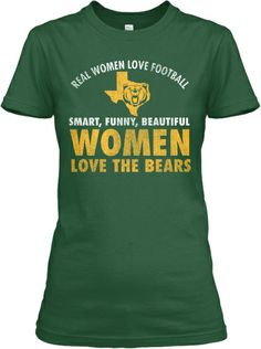 Real women love football. Smart, funny, beautiful women love the Bears. #SicEm