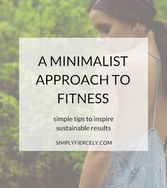 """When I committed to losing 50 pounds last year, I decided to make some major changes to my diet and exercise habits. After beginning my journey, I quickly realized that some of the more traditional approaches (such as counting calories and high-intensity exercise) weren't going to work for me."" In this guest post, my friend Jen shares how she took a minimalist approach to fitness when she committed to losing 50 pounds last year."