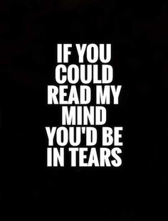 Depression Quotes And Sayings About Depression - Page 3 of 28 Tears Quotes, Mood Quotes, Quotes On Hurt Feelings, Being Hurt Quotes, My Heart Hurts Quotes, Sad Quotes That Make You Cry, My Mind Quotes, Heartbroken Quotes, Quotes About Life
