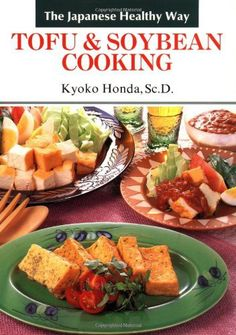 Tofu and Soybean Cooking: The Japanese Healthy Way