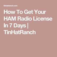 How To Get Your HAM Radio License In 7 Days   TinHatRanch
