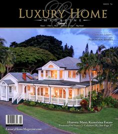 Luxury Home Magazine Hawaii Issue 7.6    Cover Photography by: A Place In Time Photography    Visit them at: www.aplaceintimephotos.com