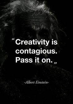 """""""Creativity is contagious. Pass it on."""" (Albert Einstein) - """"Creativity is contagious. Pass it on."""" (Albert Einstein) """"Creativity is contagious. Pass it on. Citations D'albert Einstein, Citation Einstein, Albert Einstein Quotes, Motivacional Quotes, Great Quotes, Words Quotes, Quotes To Live By, Inspirational Quotes, Sayings"""