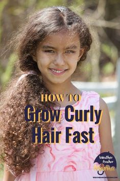 Grow Curly Hair Fast: Simple Tips for Healthy Hair | Weather Anchor Mama | 1000