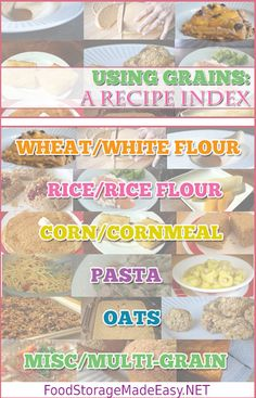 Using Grains: A Recipe Index - Learn to cook with the long term food storage items that you are storing.    Eat what you store, store what you eat!