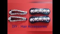 DIY : Hair Accesssories - Hair Clips for Girls