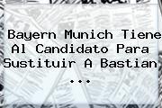 http://tecnoautos.com/wp-content/uploads/imagenes/tendencias/thumbs/bayern-munich-tiene-al-candidato-para-sustituir-a-bastian.jpg Bastian Schweinsteiger. Bayern Munich tiene al candidato para sustituir a Bastian ..., Enlaces, Imágenes, Videos y Tweets - http://tecnoautos.com/actualidad/bastian-schweinsteiger-bayern-munich-tiene-al-candidato-para-sustituir-a-bastian/