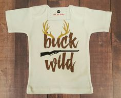872fa527 Baby Boy Clothes Buck Wild Shirt by AllForKidsBoutique on Etsy Baby Boy  Shirts, Boys T