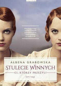 Stulecie winnych. Ci, którzy przeżyli tom 1 sagi - Ałbena Grabowska
