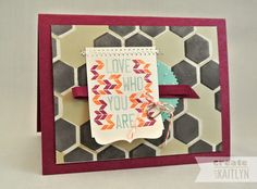Create with Kaitlyn: Love Who You Are - Monday Montage | Create a unique background using the Hexagon Hive Thinlit from Stampin' Up! as a stencil.