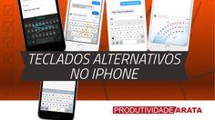 Como instalar teclados alternativos no iPhone | Produtividade Arata 14