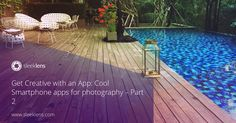 Get Creative with an App: Cool Smartphone apps for photography - Part 2