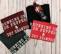 Running on Dr Pepper & Dry Shampoo softstyle tee
