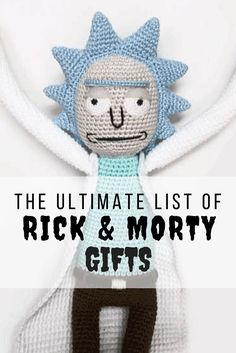 Get Schwifty: The Ultimate List of Rick and Morty Merchandise and Gifts. Need a gift for the Rick and Morty super fan in your life? Here are best (and strangest) Rick and Morty merchandise that will put a smile on any fans face.