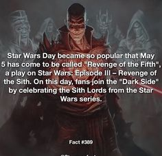 """Star Wars Day became so popular that May 5 has come to be called Revenge of the Fifth"""", a play on Star Wars Episode III - Revenge of the Sith. On this day, fans join the """"Dark Side"""" by celebrating the Sith Lords from the Star Wars series Star Wars Jokes, Star Wars Facts, Star Wars Characters, Star Wars Episodes, Reylo, Be My Hero, Images Star Wars, Star Wars Day, Star Trek"""