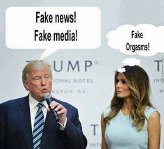 The Trumps: Fake News! Fake Media! Fake Orgasms! HA ha ha!