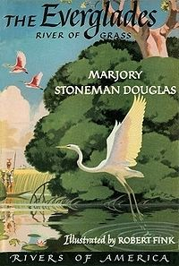Everglades: River of grass by Marjory Stoneman Douglas, illustrations by Robert Fink.