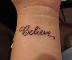 Believe, getting this on my inner arm!