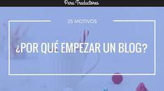 25 motivos por los que necesitas un blog