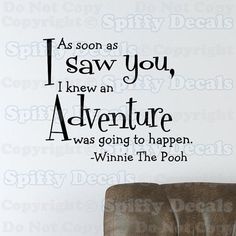 His room wont be done in Winnie the Pooh but I do like the idea of using this quote. Winnie the Pooh Adventure vinyl wall quote by SpiffyDecals on Etsy, $23.99