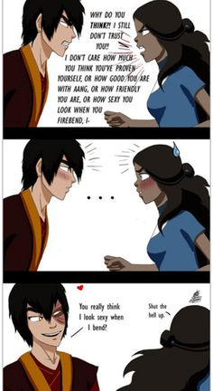 I always kinda thought that Katara would have made a better girlfriend for Zuko. Sorry Aang.