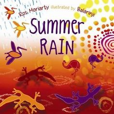Booktopia has Summer Rain by Ros Moriarty. Buy a discounted Paperback of Summer Rain online from Australia's leading online bookstore. Kids Story Books, Stories For Kids, Naidoc Week Activities, Art Sub Plans, Rainbow Serpent, Wave Rock, Frequent Flyer Program, Arts Integration, Substitute Teacher