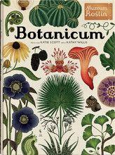 Botanicum, Muzeum Roślin tekst: Kathy Willis ilustracje: Katie Scott tłumaczenie: Katarzyna Rosłan