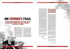 "This spread uses color exceptionally well. I think the use of red for the word terror is a great idea. Terror is a buzzword for many Americans, so if it is the first thing they see they will likely be drawn in. The eye moves from ""Terror"" to the deck, which gives an idea of what the article will be about. I think the minimal use of images, and effective use of white space work well with the idea. The text falling away at the bottom is also a nice touch."