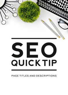 SEO Quick Tip | Page Titles & Descriptions - Designer Blogs