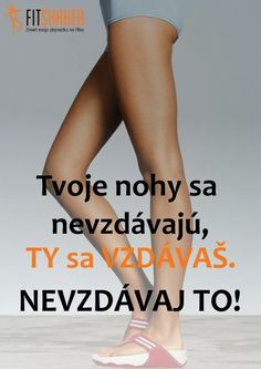Nevzdávaj to! Motto, Health Fitness, Victoria, Workout, Motivation, Quotes, Inspiration, Psychology, Qoutes