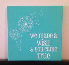 "12 x 12 Dandelion Canvas ""We Made A Wish & You Came True"" by CreationsbyCLM. Alt: ""Our wish came true when we met you. Girl Nursery, Girl Room, Nursery Ideas, My Baby Girl, Baby Love, Dandelion Art, Make A Wish, How To Make, Diy Canvas"