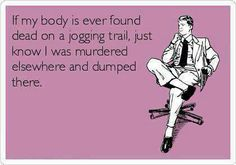 But I will probably look like I'm wearing exercise clothes . Only strangers and the police will question it.