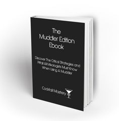 Get The Cocktail Mastery: Muddler Edition eBook FREE Today For A Limited Time Only! cocktailmastery.com