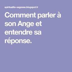 Comment parler à son Ange et entendre sa réponse.