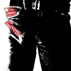 6th Best Album Covers of All Time The Rolling Stones, 'Sticky Fingers'  by Andy Warhol 1st pressing of original LP had working zipper!